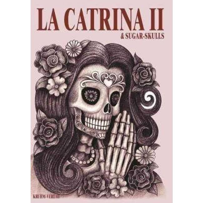 Tattooland Kruhm Verlag La Catrina Sugar Skulls Volume 2