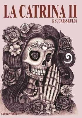 Kruhm-Verlag - La Catrina & Sugar Skulls - Volume 2